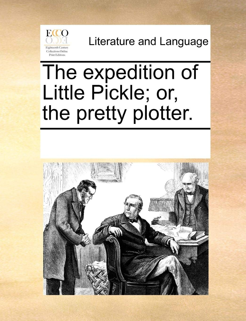 The expedition of Little Pickle; or, the pretty plotter.: Amazon ...
