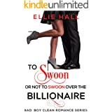To Swoon or Not to Swoon over the Billionaire: Sweet Romantic Comedy (Sweet, Christian Football Bad Boy Romance Series Book 1