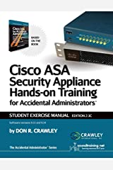 Cisco ASA Security Appliance Hands-On Training for Accidental Administrator: Student Exercise Manual Paperback