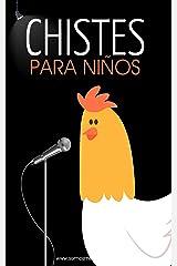 Chistes para Niños: Chistes Infantiles, Preguntas Divertidas, Frases Locas, y Diálogos de Risa. (Spanish Edition) Kindle Edition
