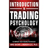Introduction to Trading Psychology: A Practical Guide to Improve Your Trading Psychology