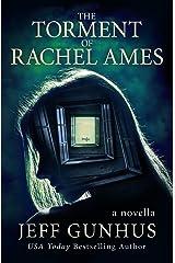 The Torment Of Rachel Ames (Kindle Single) Kindle Edition