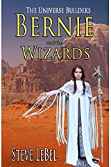 The Universe Builders: Bernie and the Wizards Paperback