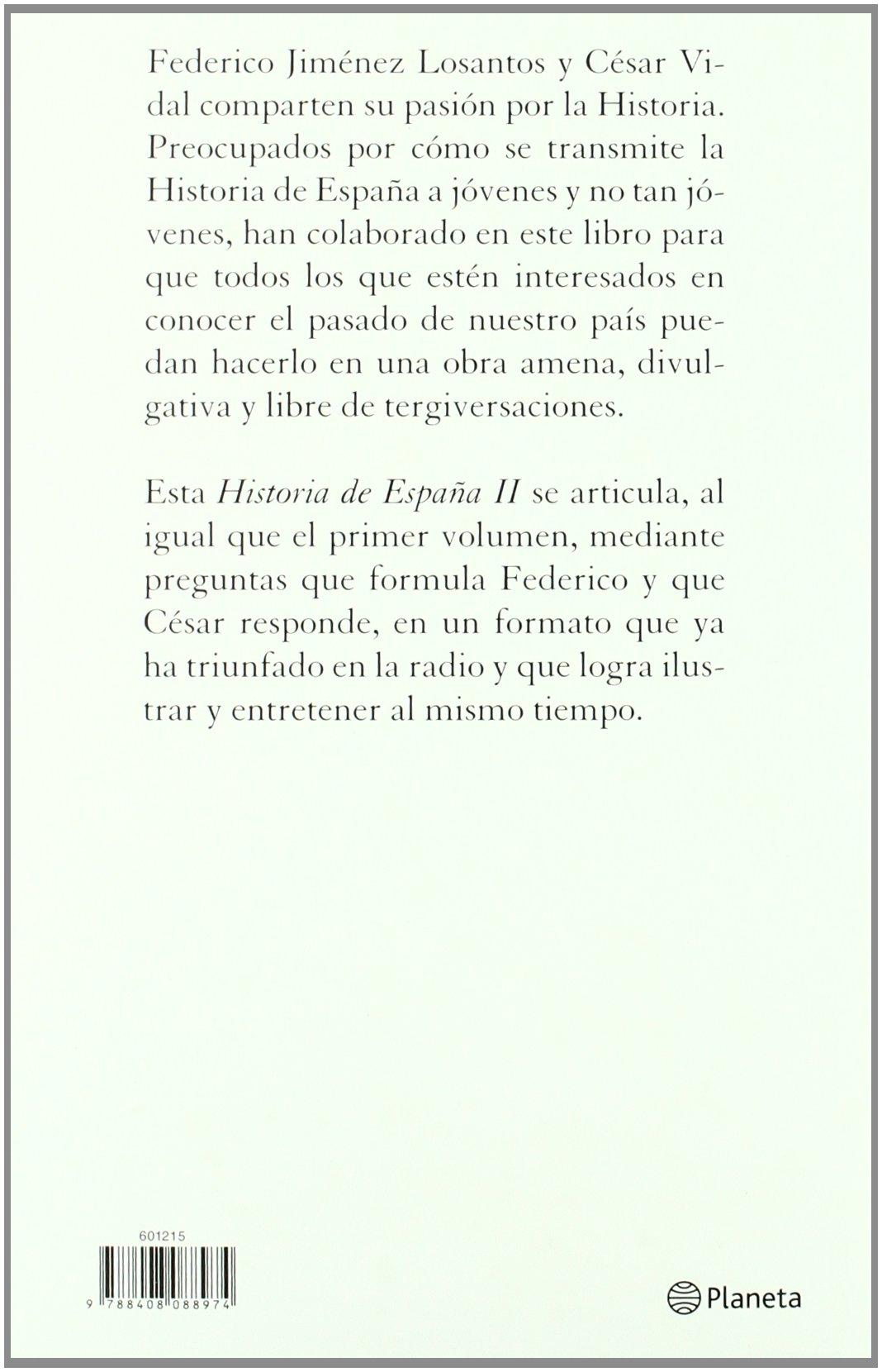 Historia de España II ((Fuera de colección)): Amazon.es: Vidal, César, Jiménez Losantos, Federico: Libros