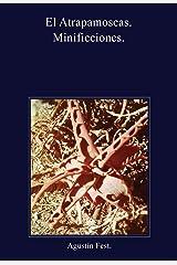 El atrapamoscas. (Spanish Edition) Kindle Edition