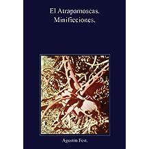 El atrapamoscas. (Spanish Edition) Mar 12, 2011