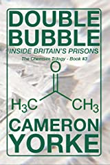 Double Bubble: Inside Britain's Prisons (The Chemsex Trilogy Book 3) Kindle Edition