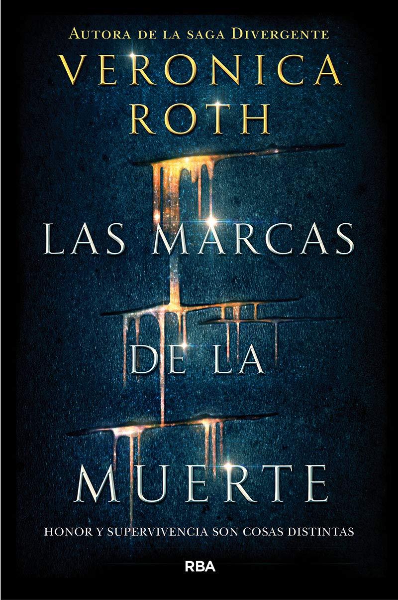 Las Marcas De La Muerte Veronica Roth Spanish Edition Roth Veronica Ramírez Tello Pilar 9788427211582 Books