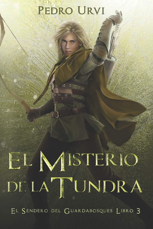 El Misterio de la Tundra: El Sendero del Guardabosques, Libro 3: Amazon.es: Urvi, Pedro, Sarima: Libros