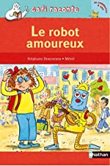 Le robot amoureux (Gafi raconte) (French Edition) Mass Market Paperback