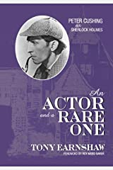 An Actor and a Rare One: Peter Cushing as Sherlock Holmes (The Scarecrow Filmmakers Series) Hardcover