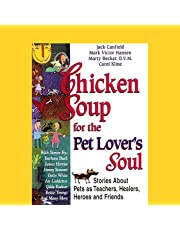 Chicken Soup for the Pet Lover's Soul: Stories About Pets as Teachers, Healers, Heroes and Friends