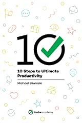 10 Steps to Ultimate Productivity Paperback