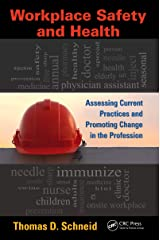 Workplace Safety and Health: Assessing Current Practices and Promoting Change in the Profession (Occupational Safety & Health Guide Series) Kindle Edition