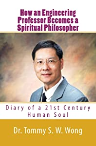 How an Engineering Professor Becomes a Spiritual Philosopher: Diary of a 21st Century Human Soul