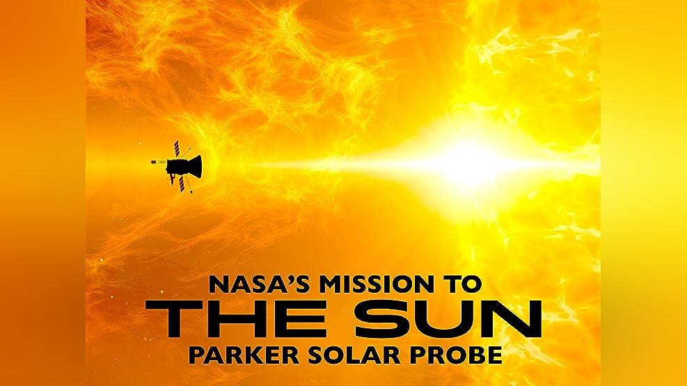 NASA's Mission to the Sun: Parker Solar Probe - Season 1