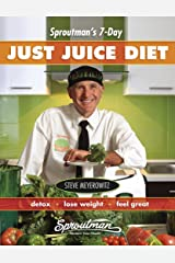 Sproutman's 7-Day Just Juice Diet Kindle Edition