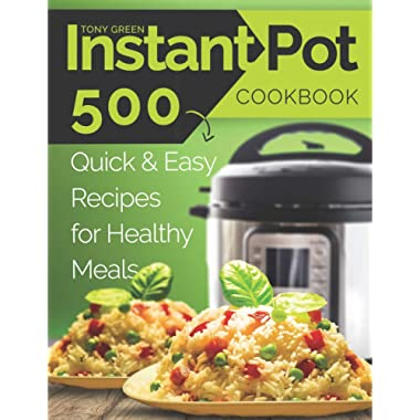Instant Pot Cookbook: 500 Quick and Easy Recipes for Healthy Meals