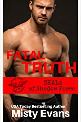 Fatal Truth, SEALs of Shadow Force, Book 1 (SEALs of Shadow Force Romantic Suspense Series) Kindle Edition