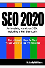 SEO 2020: Actionable, Hands-on SEO, Including a Full Site Audit (Webmaster Series Book 1) Kindle Edition
