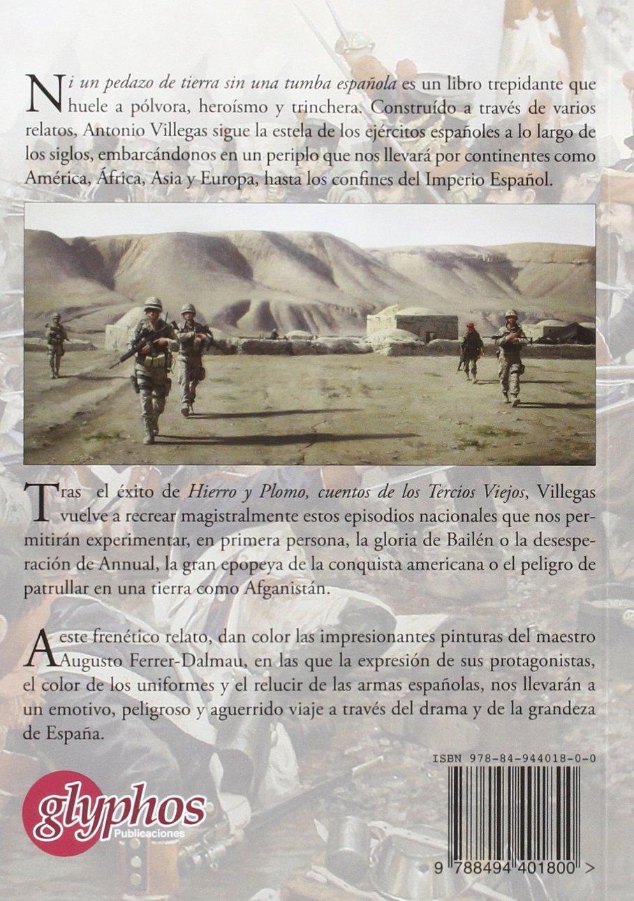 Ni un pedazo de tierra sin una tumba española: Amazon.es: Villegas González, Antonio Manuel, Ferrer-Dalmau, Augusto: Libros