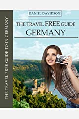 The Travel Free Guide to Germany 110 Free Things To Do In Deutschland (Travel Free eGuidebooks Book 12) Kindle Edition