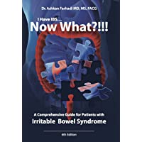 I Have IBS? Now What?!!!: A Comprehensive Guide for Patients with Irritable Bowel Syndrome (2017 Book 6)