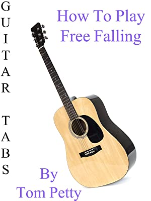 How To Play Free Falling By Tom Petty - Guitar Tabs : Watch online ...
