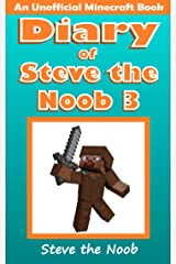 Diary of Steve the Noob 3 (An Unofficial Minecraft Book) (Minecraft Diary Steve the Noob Collection) Kindle Edition