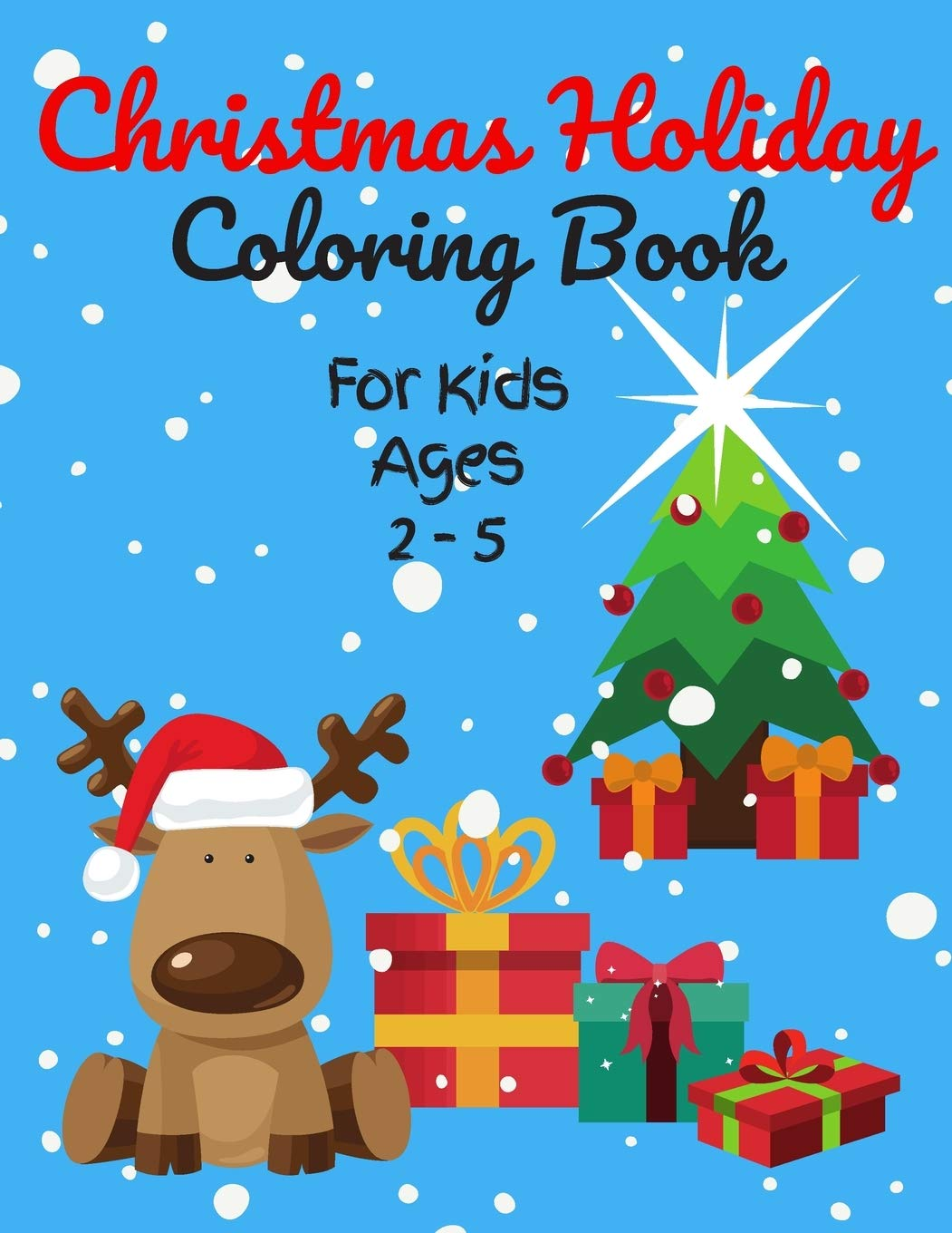 Christmas Holiday Coloring Book For Kids Ages 2 5 50 Christmas Coloring Pages For Toddlers Preschool Children Cute Images Of Santa Claus Christmas 2020 Sweet Cuddly Gift Idea Brain Fresh 9798551655206 Amazon Com Books
