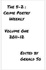 The 5-2: Crime Poetry Weekly, Vol. 1 Kindle Edition