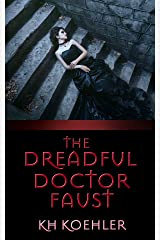 The Dreadful Doctor Faust Kindle Edition