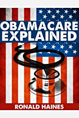 Obamacare Explained Kindle Edition