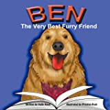 Ben: The Very Best Furry Friend - A children's book about a therapy dog and the friends he makes at the library and nursing h