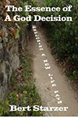 The Essence of A God Decision: Exploring A New Life Path Kindle Edition
