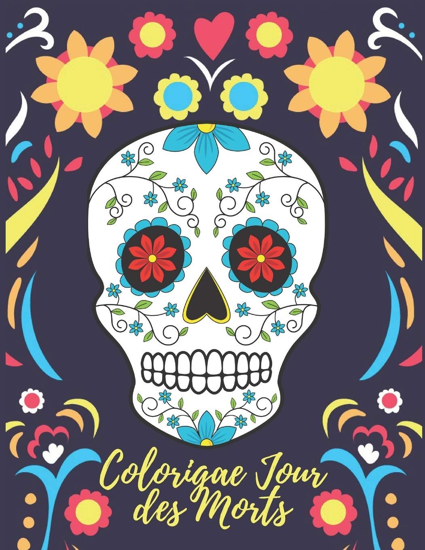 Coloriage Jour des Morts Livre de Coloriage pour Adultes ...