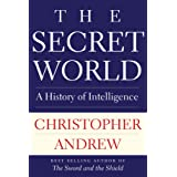 Secret World: A History of Intelligence (Henry L. Stimson Lectures)