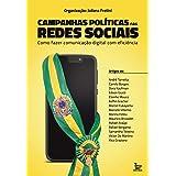 Campanhas políticas nas redes sociais: Como fazer comunicação digital com eficiência