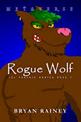 Rogue Wolf (the Phoenix Hunter Book 2) Kindle Edition