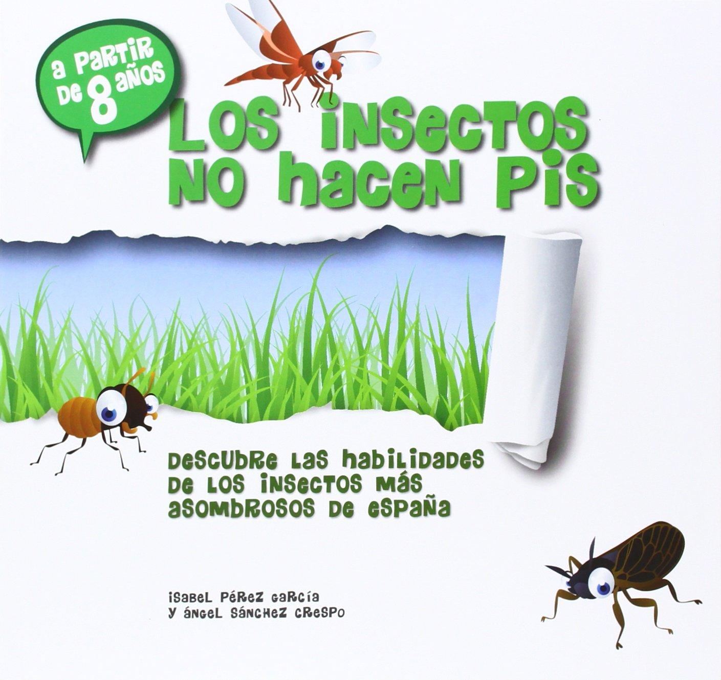 Los Insectos No Hacen Pis: Amazon.es: Sánchez Crespo, Ángel: Libros