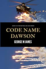 Code Name Dawson (Secret Warfare & Counter-terrorism Operations Book 5) Kindle Edition