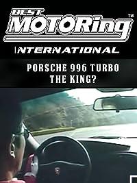 Best Motoring International – Porsche 996 turbo, The King?!