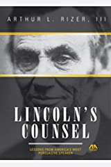 Lincoln's Counsel: Lessons from America's Most Persuasive Speaker Hardcover