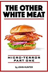 The Other White Meat, Micro-Terror, Part One Kindle Edition