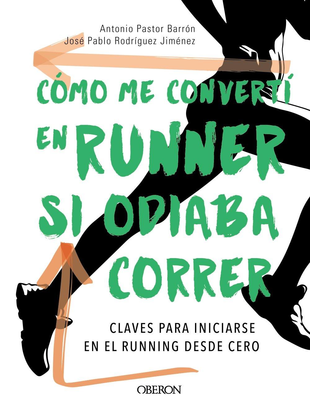Cómo me convertí en runner si odiaba correr: Amazon.es: Personal ...