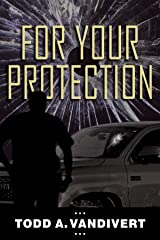 FOR YOUR PROTECTION (Wildlife Justice Series Book 6) Kindle Edition