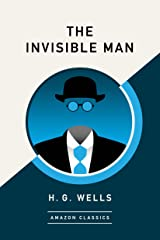 The Invisible Man (AmazonClassics Edition) Kindle Edition