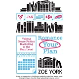 Romance Your Plan: Taking Genre Fiction Marketing to the Next Level (Publishing How to)