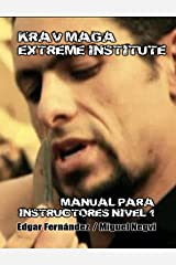 Krav Maga Extreme Institute - Manual para Instructores - Nivel 1 (Spanish Edition) Kindle Edition
