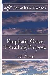 Prophetic Grace Prevailing Purpose Kindle Edition